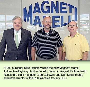 SB&D publisher Mike Randle visited the new Magnetti Marelli Automotive Lighting plant in Pulaski, Tenn., in August.