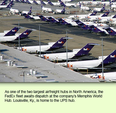 As one of the two largest airfreight hubs in North America, the FedEx fleet awaits dispatch at the company's Memphis World Hub. Louisville, Ky., is home to the UPS hub.