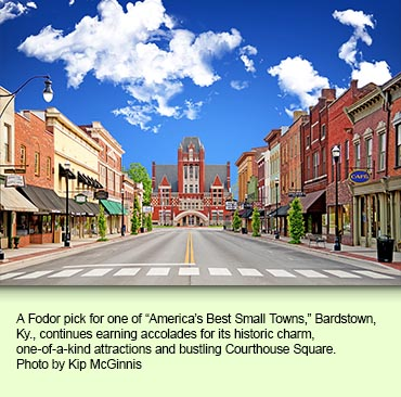 A Fodor pick for one of America's Best Small Towns, Bardstown, Ky., continues earning accolades for its historic charm, one-of-a-kind attractions and bustling Courthouse Square. Photo by Kip McGinnis