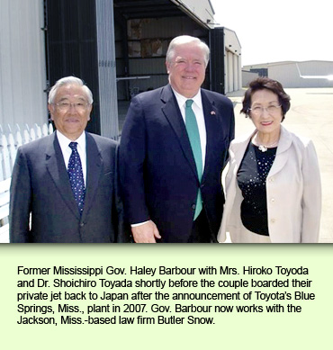 Former Mississippi Gov. Haley Barbour stands with Mrs. Hiroko Toyoda and Dr. Shoichiro Toyoda shortly before the couple boarded their private jet back to Japan after the announcement of Toyota's Blue Springs, Miss. plant in 2007. Gov. Barbour now works with the Jackson, Miss.-based law firm Butler Snow.