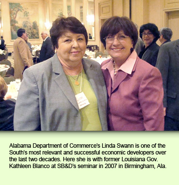 Alabama Department of Commerce's Linda Swann is one of the South's most relevant and successful economic developers over the last two decades. Here she is with former Louisiana Gov. Kathleen Blanco at SB&D's seminar in 2007 in Birmingham, Ala.