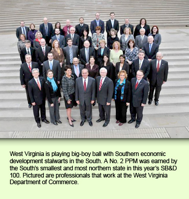 West Virginia is playing big-boy ball with Southern economic development stalwarts in the South. A No. 2 PPM was earned by the South's smallest and most northern state in this year's SB&D 100. Pictured are professionals that work at the West Virginia Department of Commerce.