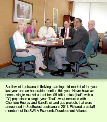 Southwest Louisiana is thriving, earning mid-market of the year last year and an honorable mention this year. Never have we seen a single market attract two $5 billion-plus (that's with a
