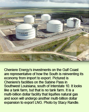 Cheniere Energy's investments on the Gulf Coast are representative of how the South is reinventing its economy from import to export. Pictured is Cheniere's facilities on the Sabine Pass in Southwest Louisiana, south of Interstate 10. It looks like a tank farm, but that is no tank farm. It is a multi-billion dollar facility that liquifies natural gas and soon will undergo another multi-billion dollar expansion to export LNG. Photo by Stacy Randle.