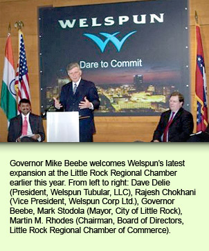 Governor Mike Beebe welcomes Welspun's latest expansion at the Little Rock Regional Chamber earlier this year. From left to right: Dave Delie President, Welspun Tubular, LLC, Rajesh Chokhani Vice President, Welspun Corp Ltd., Governor Beebe, Mark Stodola Mayor, City of Little Rock, Martin M. Rhodes Chairman, Board of Directors, Little Rock Regional Chamber of Commerce.