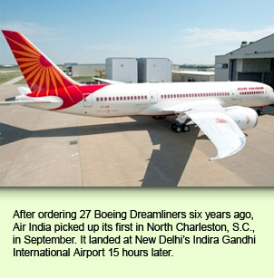 After ordering 27 Boeing Dreamliners six years ago, Air India picked up its first in North Charleston, S.C., in September. It landed at New Delhi's Indira Gandhi International Airport 15 hours later.