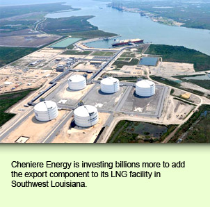 Cheniere Energy is investing billions more to add the export component to its LNG facility in Southwest Louisiana.