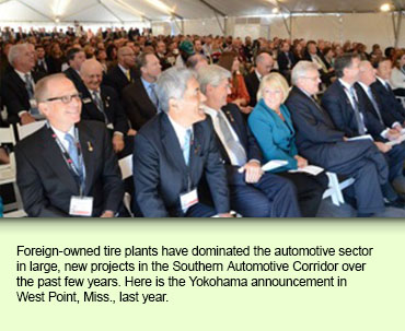 Foreign-owned tire plants have dominated the automotive sector in large, new projects in the Southern Automotive Corridor over the past few years. Here is the Yokohama announcement in West Point, Miss., last year.