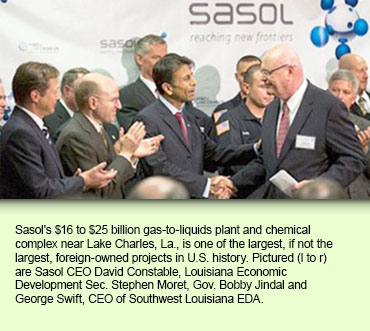 Sasol's $16 to $25 billion gas-to-liquids plant and chemical complex near Lake Charles, La., is one of the largest, if not the largest, foreign-owned projects in U.S. history. Pictured (l to r) are Sasol CEO David Constable, Louisiana Economic Development Sec. Stephen Moret, Gov. Bobby Jindal and George Swift, CEO of Southwest Louisiana EDA.