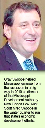 Gray Swoope helped Mississippi emerge from the recession in a big way in 2010 as director of the Mississippi Development Authority. New Florida Gov. Rick Scott hired Swoope in the winter quarter to run that state's economic development efforts.