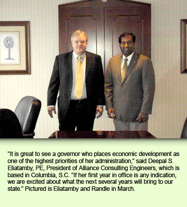 """It is great to see a governor who places economic development as one of the highest priorities of her administration,"" said Deepal S. Eliatamby, PE, President of Alliance Consulting Engineers, which is based in Columbia, S.C. ""If her first year in office is any indication, we are excited about what the next several years will bring to our state."" Pictured is Eliatamby and Randle in March."