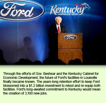 Through the efforts of Gov. Beshear and the Kentucky Cabinet for Economic Development, the future of Ford's facilities in Louisville finally became known. The years-long retention effort to keep Ford blossomed into a $1.2 billion investment to retool and re-equip both facilities. Ford's long-awaited commitment to Kentucky would mean the creation of 3,100 new jobs.
