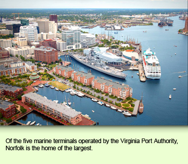 Of the five marine terminals operated by the Virginia Port Authority, Norfolk is the home of the largest.