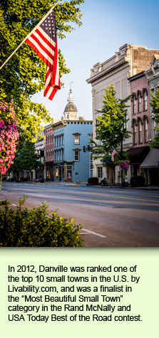 In 2012, Danville was ranked one of the top 10 small towns in the U.S. by Livability.com, and was a finalist in the Most Beautiful Small Town category in the Rand McNally and USA Today Best of the Road contest.