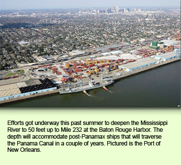 Efforts got underway this past summer to deepen the Mississippi River to 50 feet up to Mile 232 at the Baton Rouge Harbor. The depth will accommodate post-Panamax ships that will traverse the Panama Canal in a couple of years. Pictured is the Port of New Orleans.