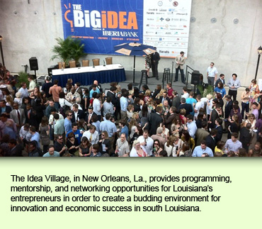 The Idea Village, in New Orleans, La., provides programming, mentorship, and networking opportunities for Louisiana's entrepreneurs in order to create a budding environment for innovation and economic success in south Louisiana.