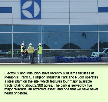 Electrolux and Mitsubishi have recently built large facilities at Memphis' Frank C. Pidgeon Industrial Park and Nucor operates a steel plant on the site, which features four major available tracts totaling about 2,300 acres. The park is served by five major railroads, an attractive asset, and one that we have never heard of before.