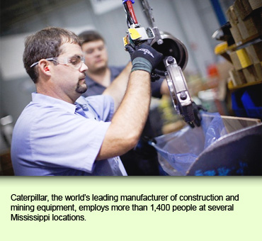 Caterpillar, the world's leading manufacturer of construction and mining equipment, employs more than 1,400 people at several Mississippi locations.