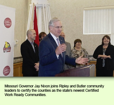 Missouri Governor Jay Nixon joins Ripley and Butler community leaders to certify the counties as the state's newest Certified Work Ready Communities.